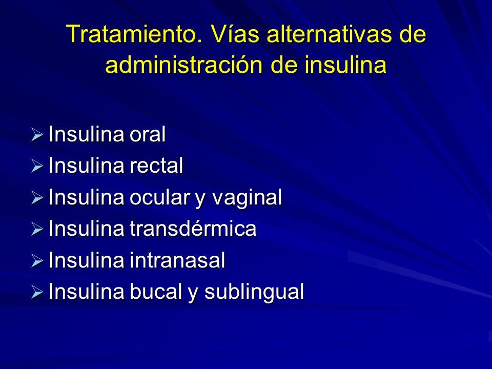 Tratamiento. Vías alternativas de administración de insulina