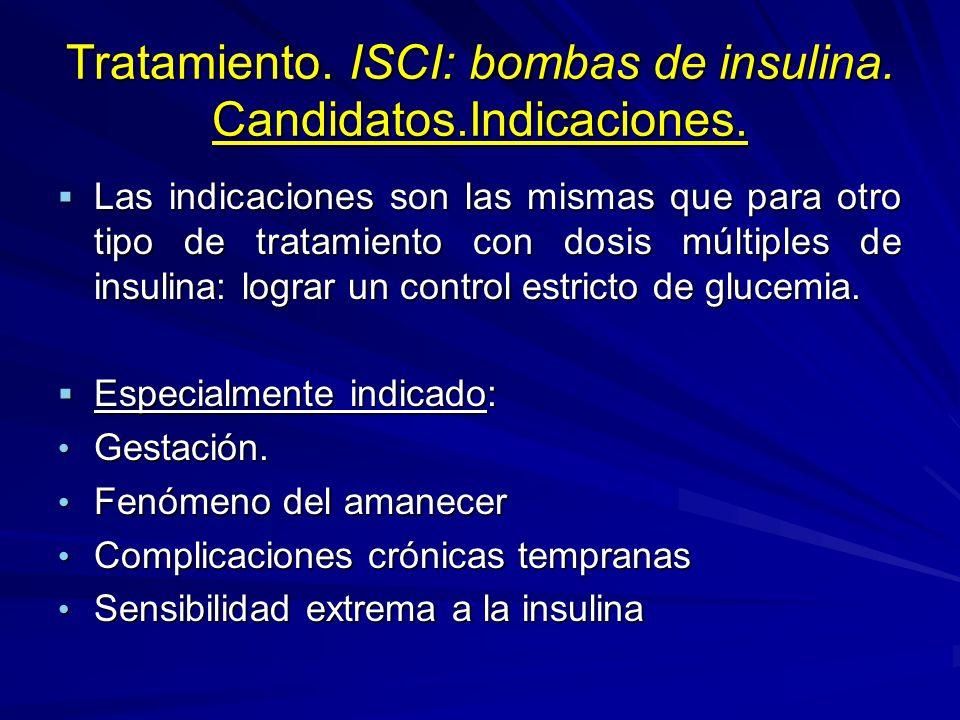 Tratamiento. ISCI: bombas de insulina. Candidatos.Indicaciones.