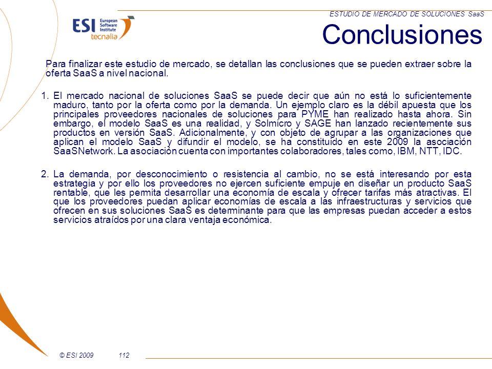 Conclusiones Para finalizar este estudio de mercado, se detallan las conclusiones que se pueden extraer sobre la oferta SaaS a nivel nacional.