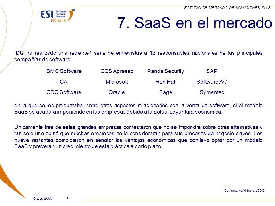 7. SaaS en el mercado IDG ha realizado una reciente(1) serie de entrevistas a 12 responsables nacionales de las principales compañías de software:
