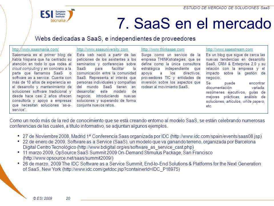 7. SaaS en el mercado Webs dedicadas a SaaS, e independientes de proveedores. http://www.saasmania.com/