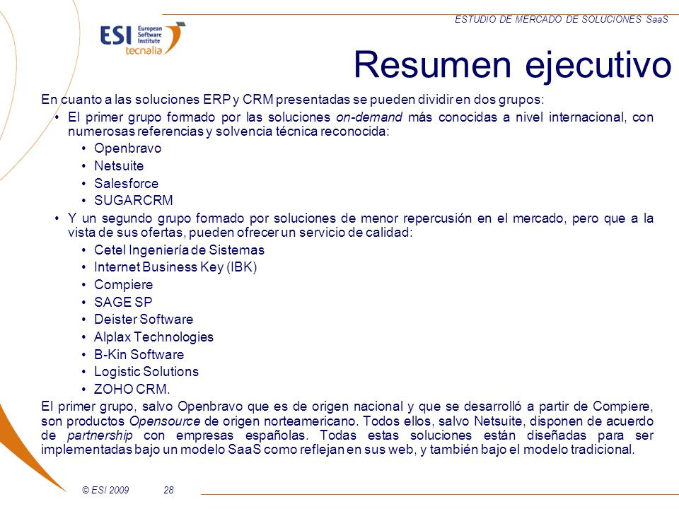 Resumen ejecutivo En cuanto a las soluciones ERP y CRM presentadas se pueden dividir en dos grupos: