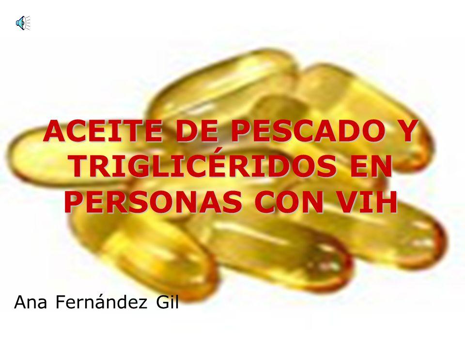 ACEITE DE PESCADO Y TRIGLICÉRIDOS EN PERSONAS CON VIH