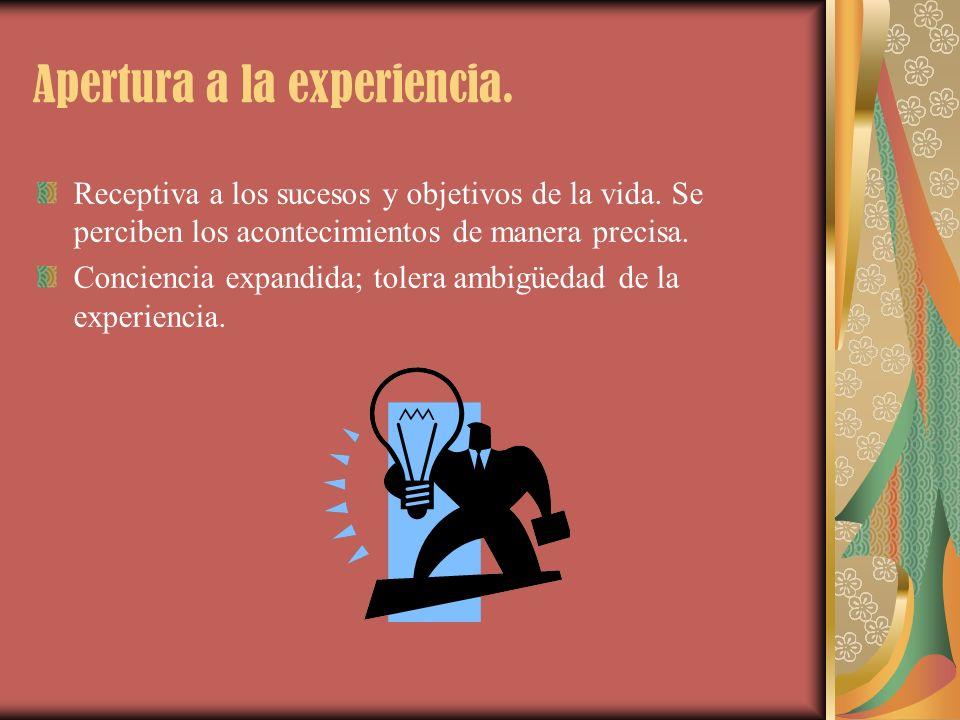Apertura a la experiencia.