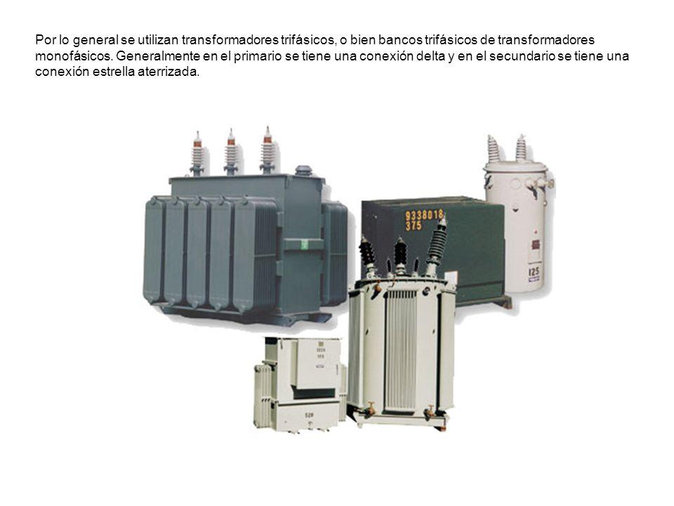Por lo general se utilizan transformadores trifásicos, o bien bancos trifásicos de transformadores monofásicos.