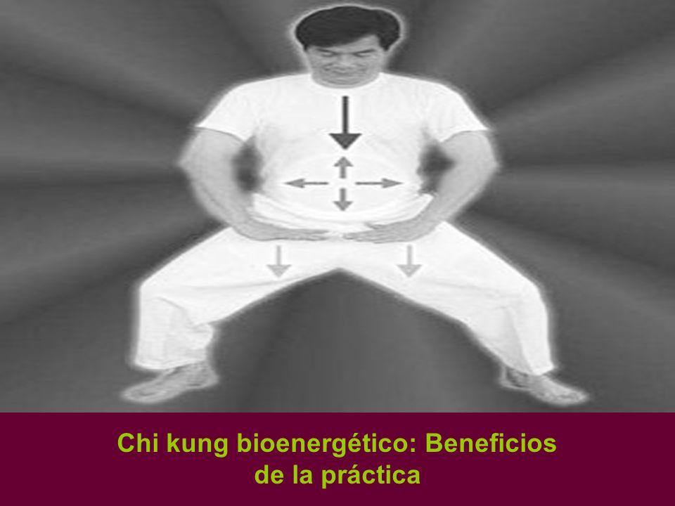 Chi kung bioenergético: Beneficios de la práctica