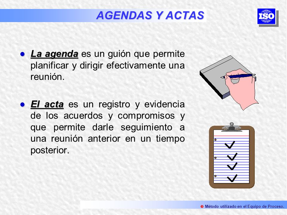 AGENDAS Y ACTAS La agenda es un guión que permite planificar y dirigir efectivamente una reunión.