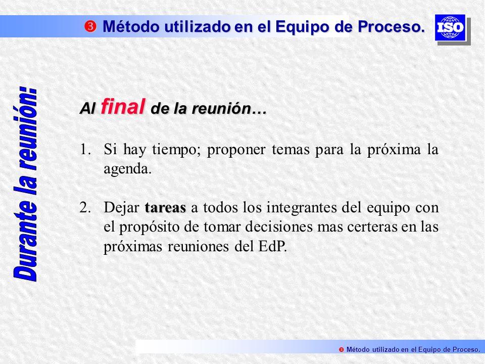 Durante la reunión: Método utilizado en el Equipo de Proceso.