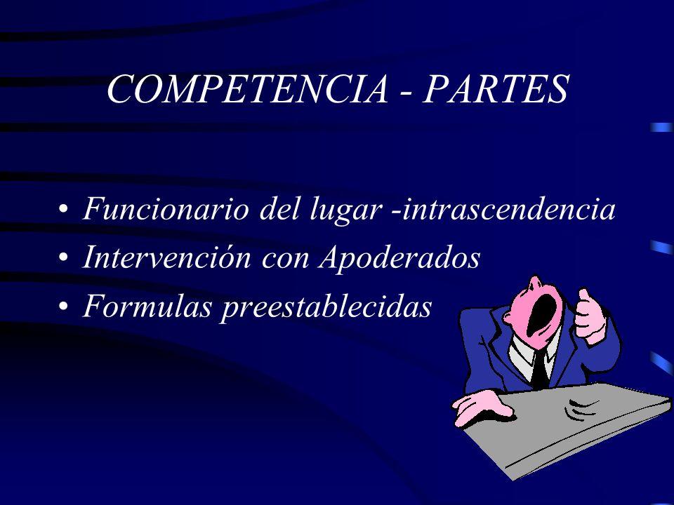 COMPETENCIA - PARTES Funcionario del lugar -intrascendencia