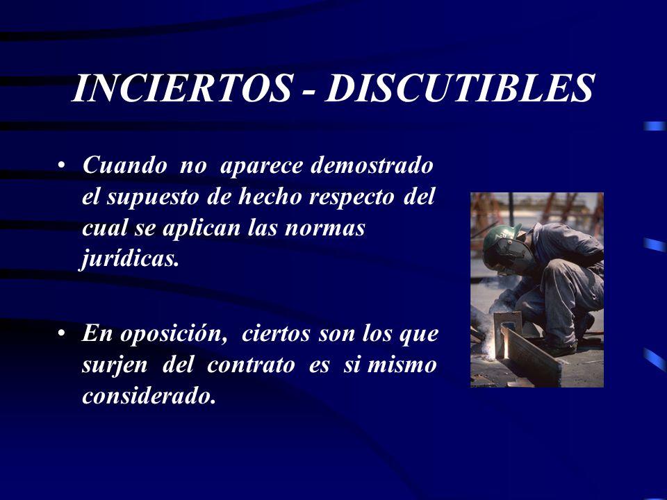 INCIERTOS - DISCUTIBLES