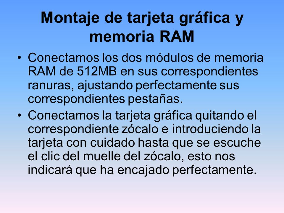 Montaje de tarjeta gráfica y memoria RAM