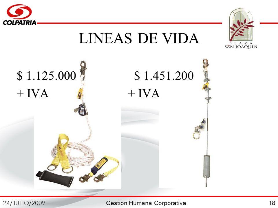 LINEAS DE VIDA $ 1.125.000 $ 1.451.200 + IVA + IVA