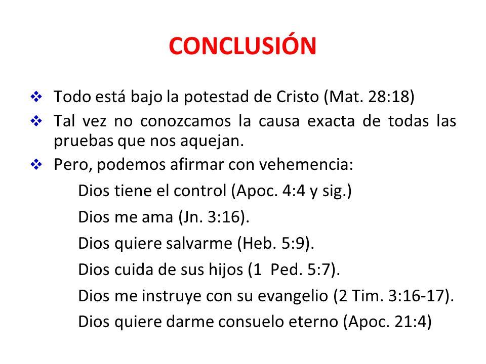 CONCLUSIÓN Todo está bajo la potestad de Cristo (Mat. 28:18)