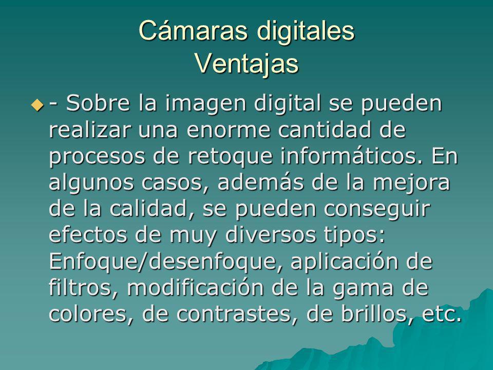 Cámaras digitales Ventajas