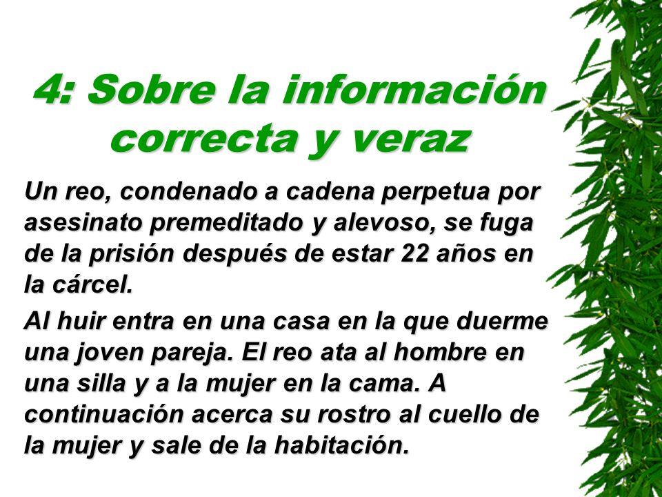4: Sobre la información correcta y veraz