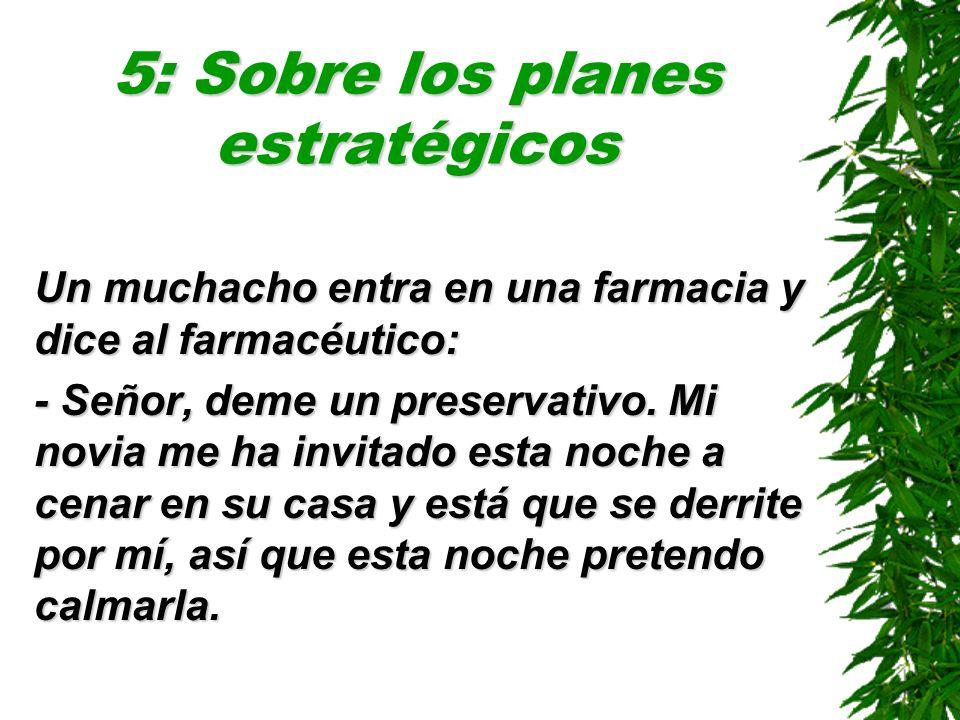 5: Sobre los planes estratégicos