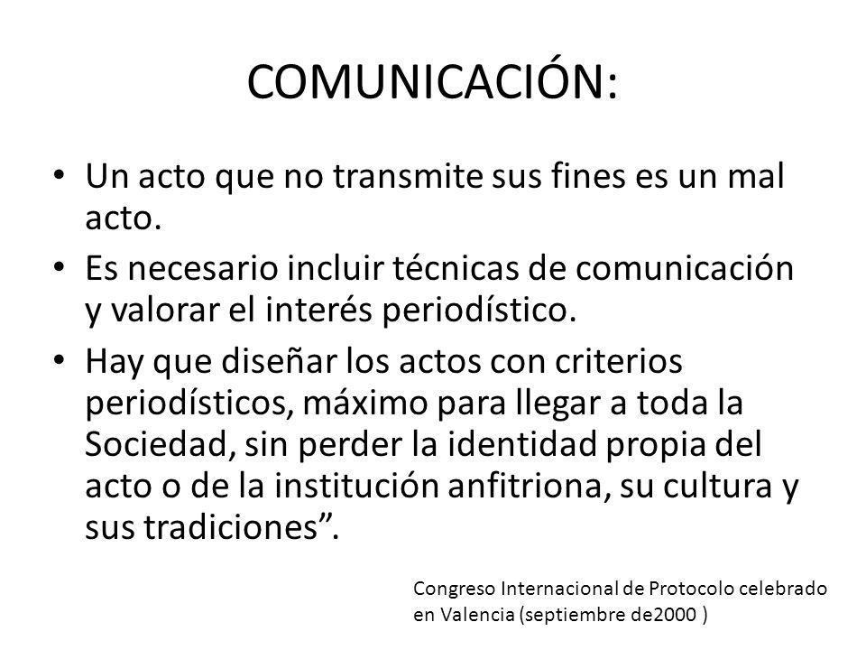 COMUNICACIÓN: Un acto que no transmite sus fines es un mal acto.
