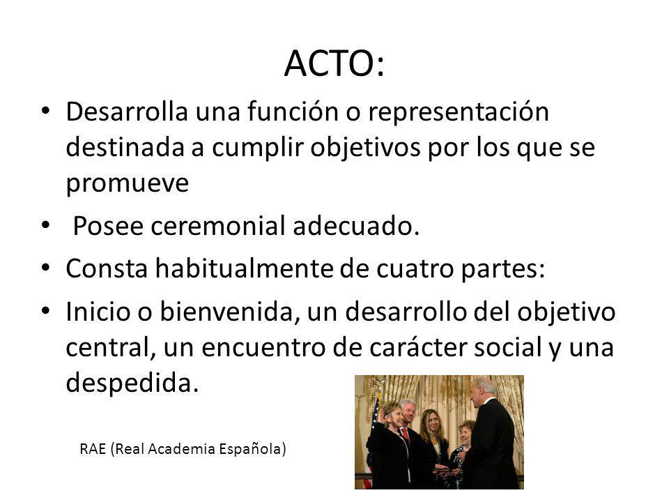 ACTO: Desarrolla una función o representación destinada a cumplir objetivos por los que se promueve.
