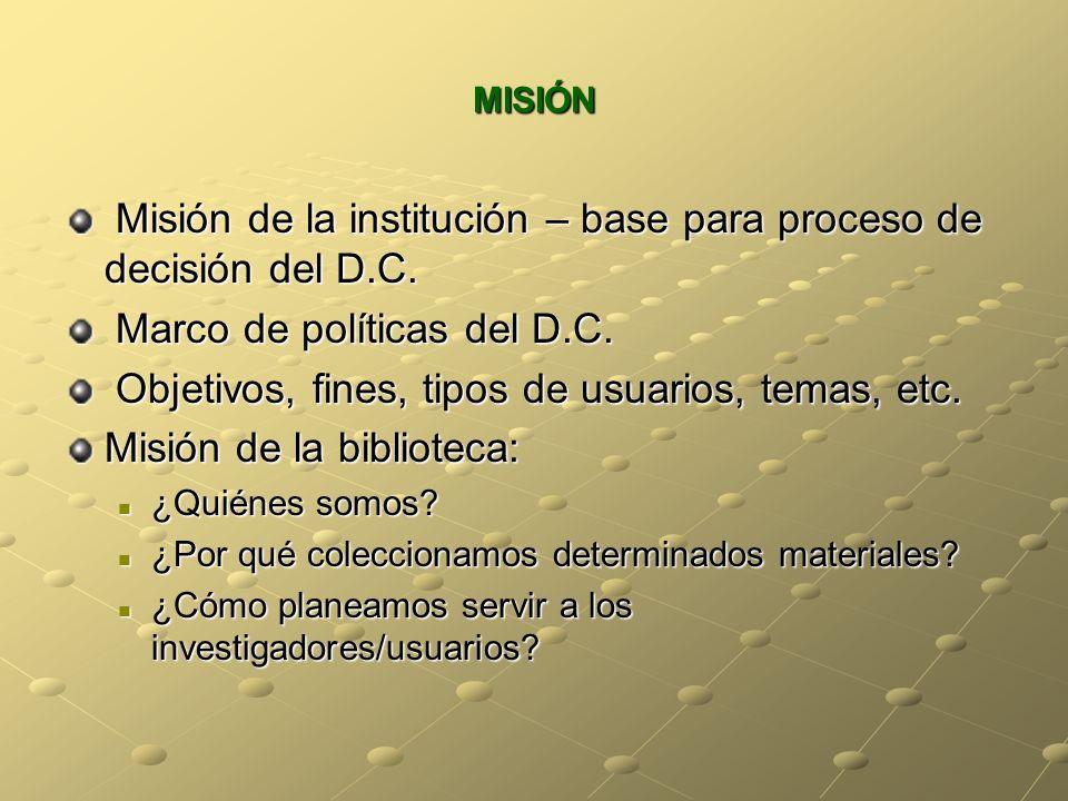 Misión de la institución – base para proceso de decisión del D.C.