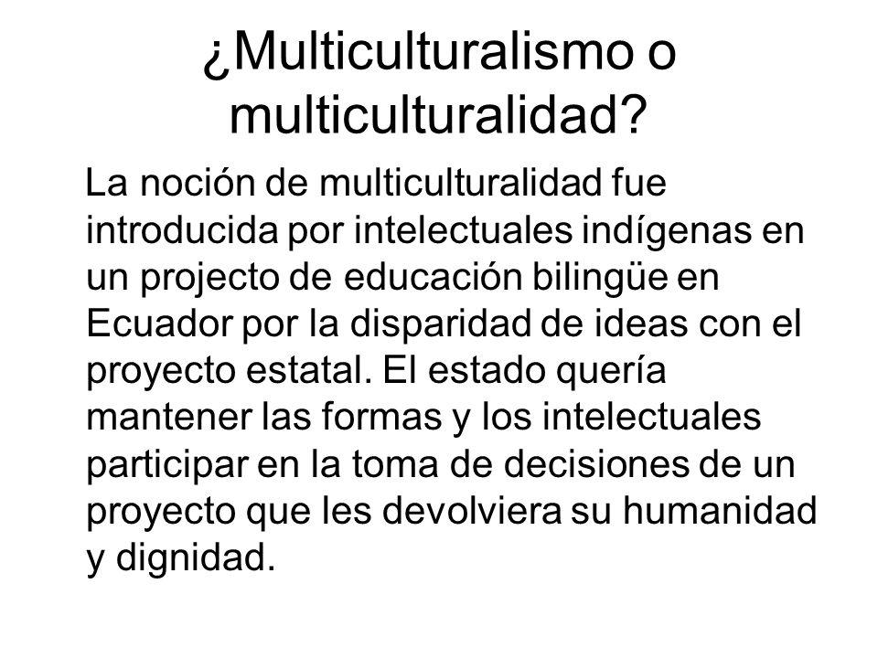 ¿Multiculturalismo o multiculturalidad
