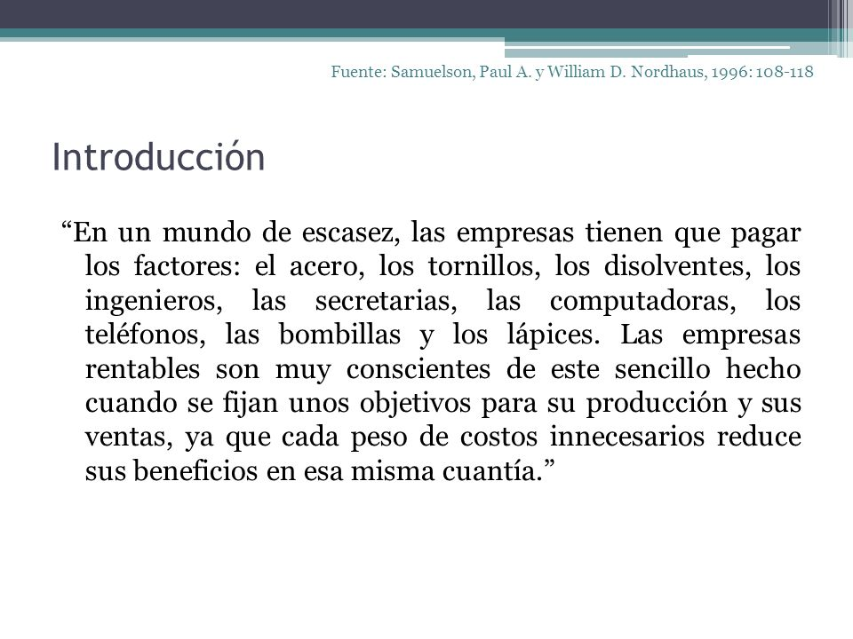 Fuente: Samuelson, Paul A. y William D. Nordhaus, 1996: