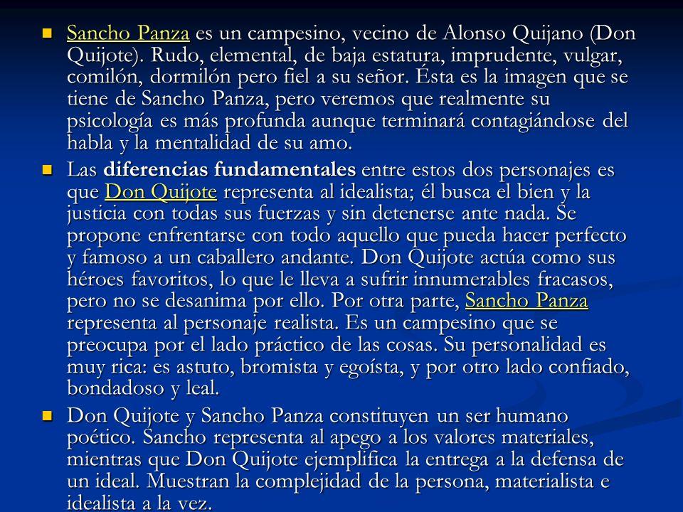 Sancho Panza es un campesino, vecino de Alonso Quijano (Don Quijote)