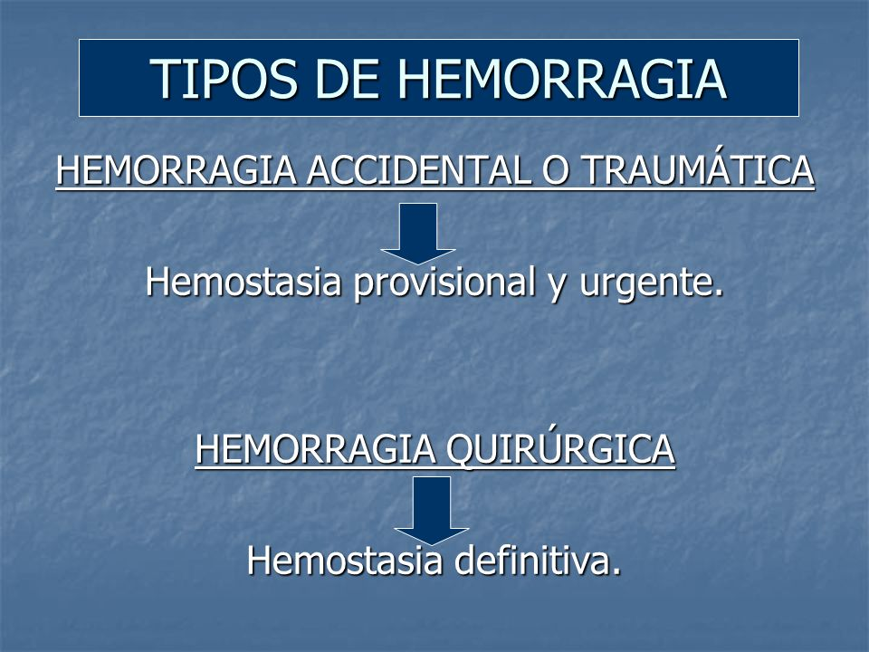 TIPOS DE HEMORRAGIA HEMORRAGIA ACCIDENTAL O TRAUMÁTICA