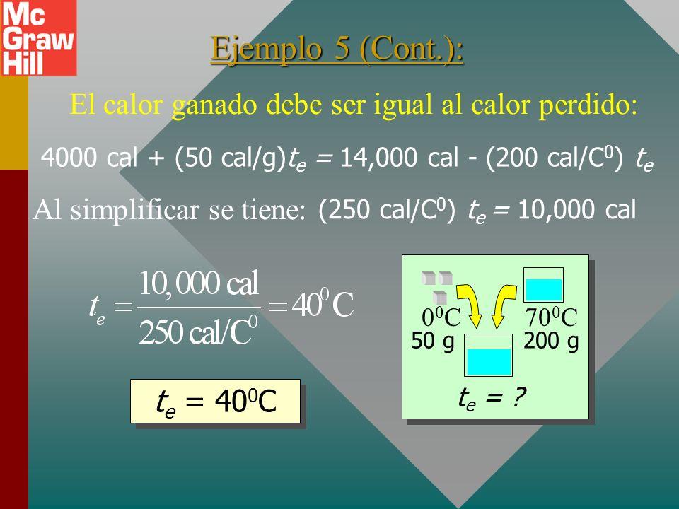 Ejemplo 5 (Cont.): El calor ganado debe ser igual al calor perdido: