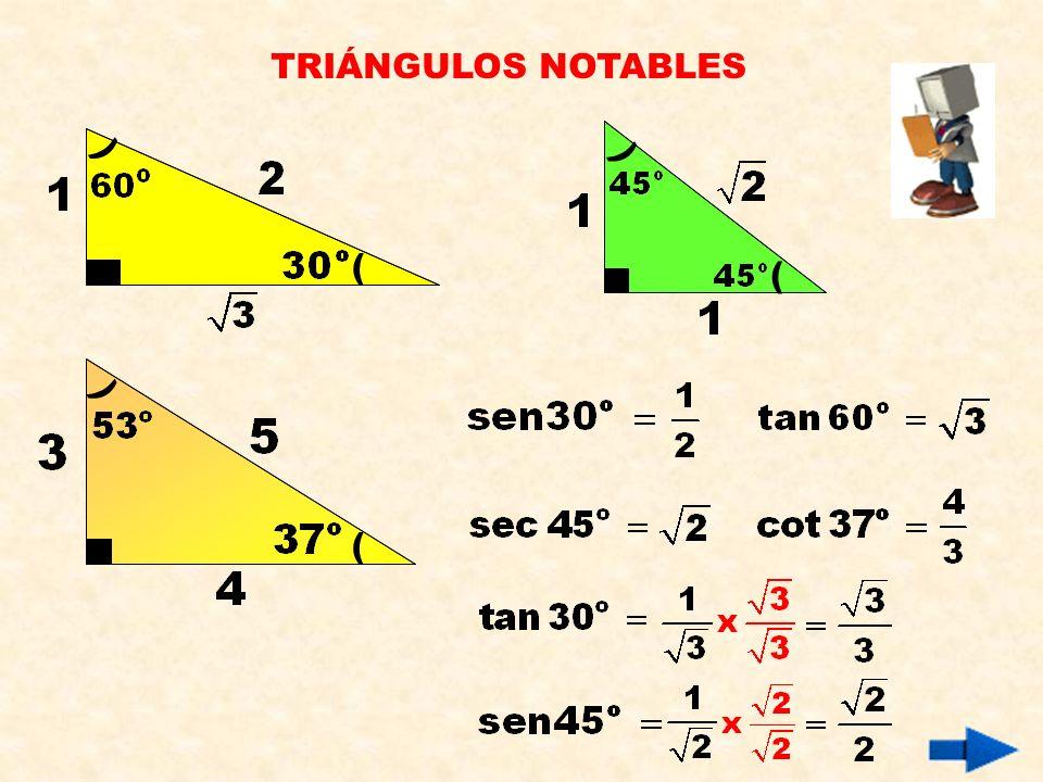 TRIÁNGULOS NOTABLES ) ) ( ( ) (