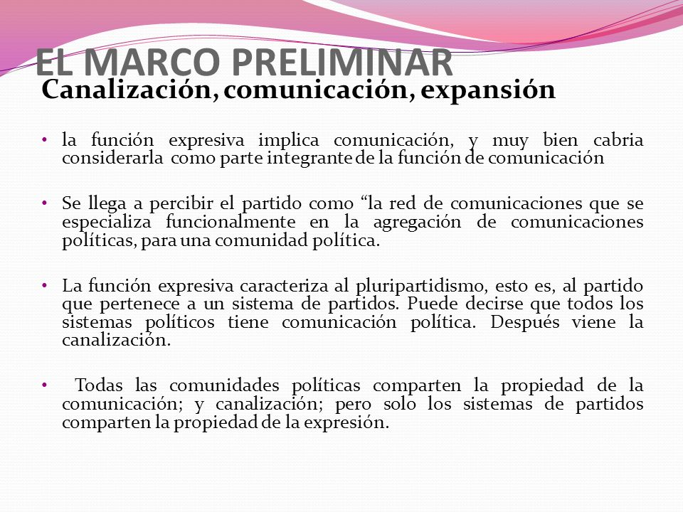 EL MARCO PRELIMINAR Canalización, comunicación, expansión