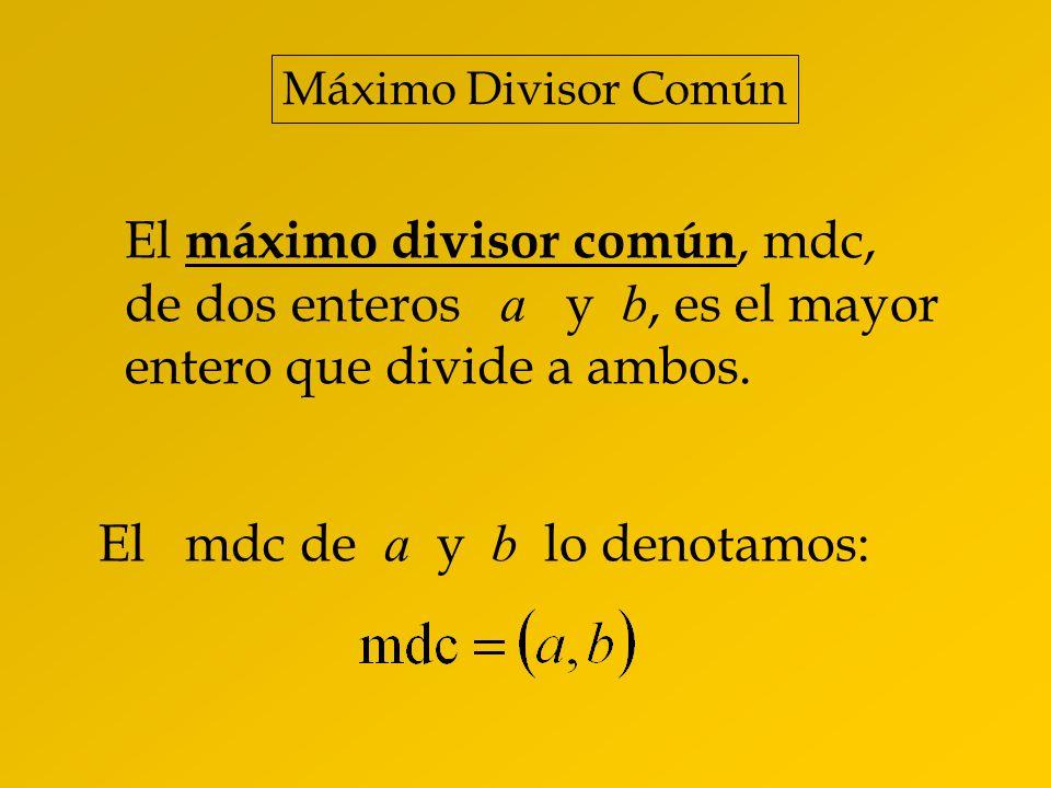 El máximo divisor común, mdc,