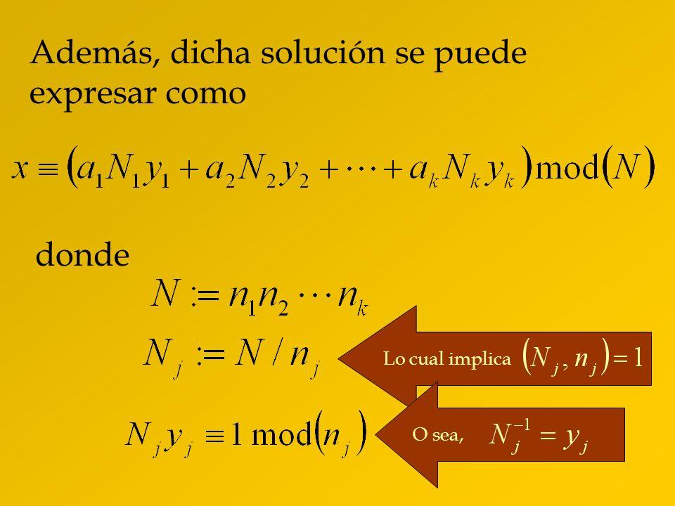 Además, dicha solución se puede expresar como