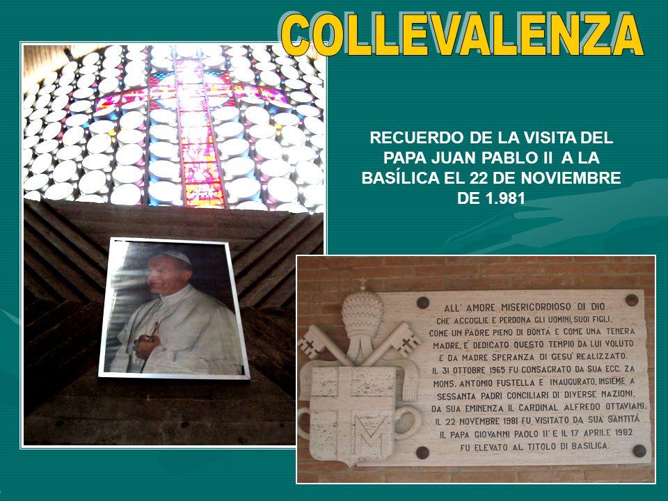 COLLEVALENZA RECUERDO DE LA VISITA DEL PAPA JUAN PABLO II A LA BASÍLICA EL 22 DE NOVIEMBRE DE 1.981.