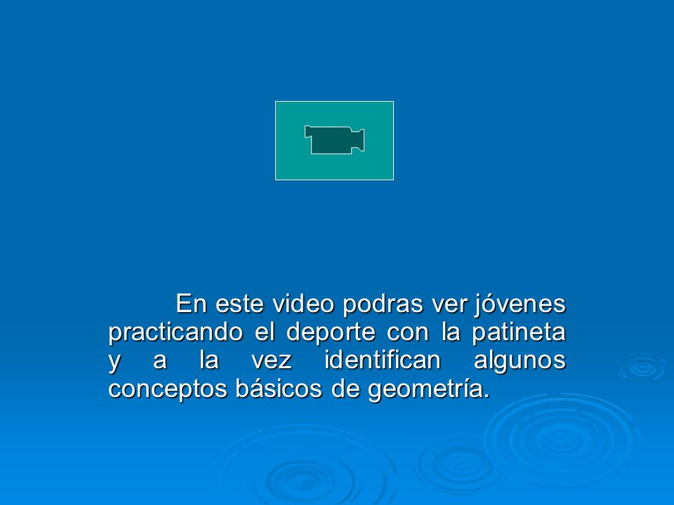 En este video podras ver jóvenes practicando el deporte con la patineta y a la vez identifican algunos conceptos básicos de geometría.