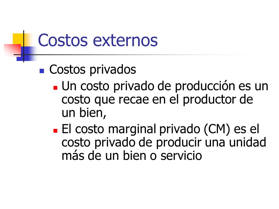 Costos externos Costos privados