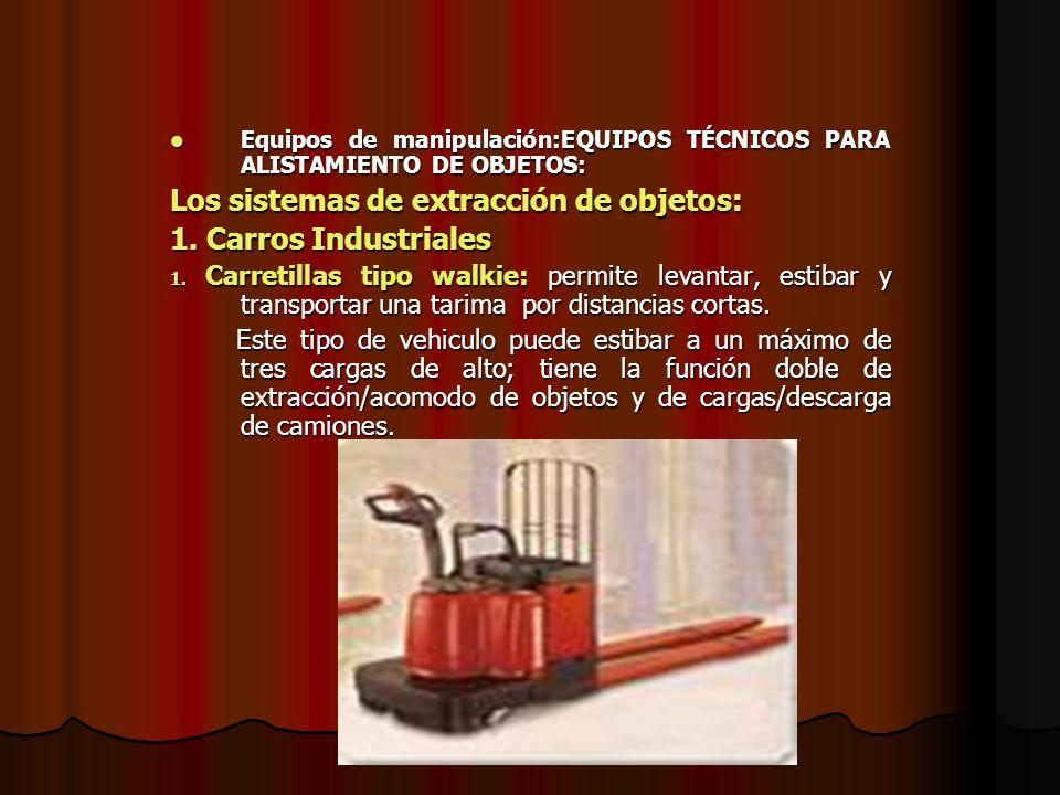 Los sistemas de extracción de objetos: 1. Carros Industriales
