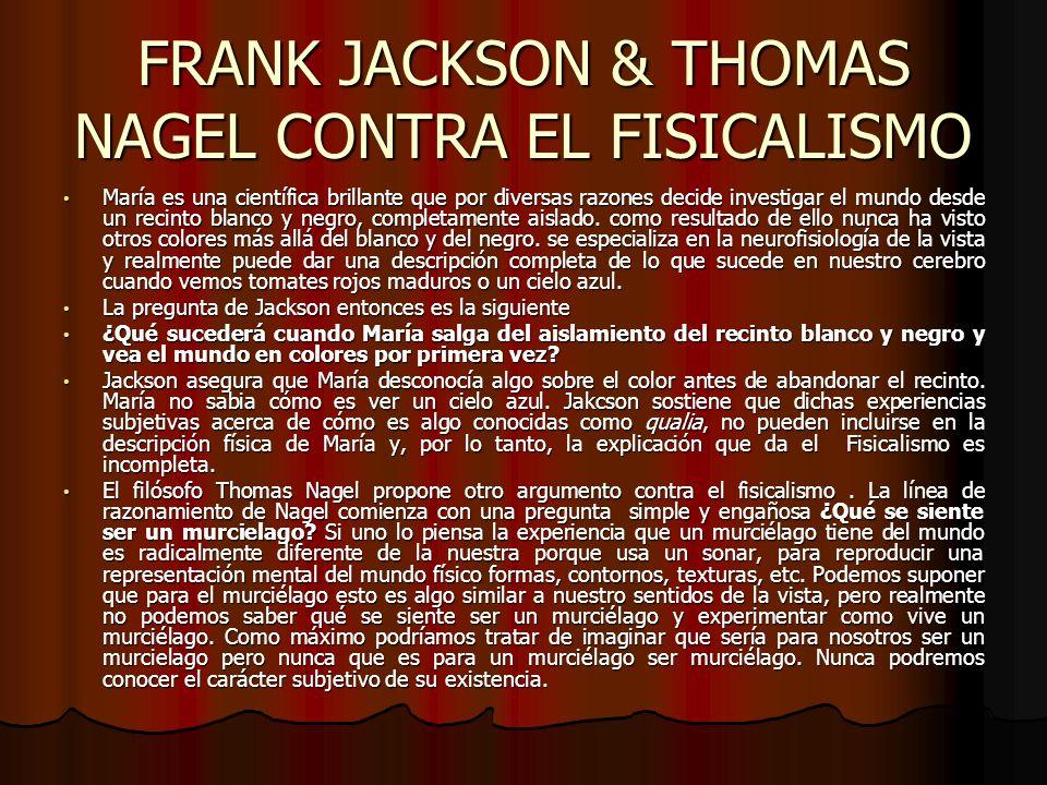 FRANK JACKSON & THOMAS NAGEL CONTRA EL FISICALISMO