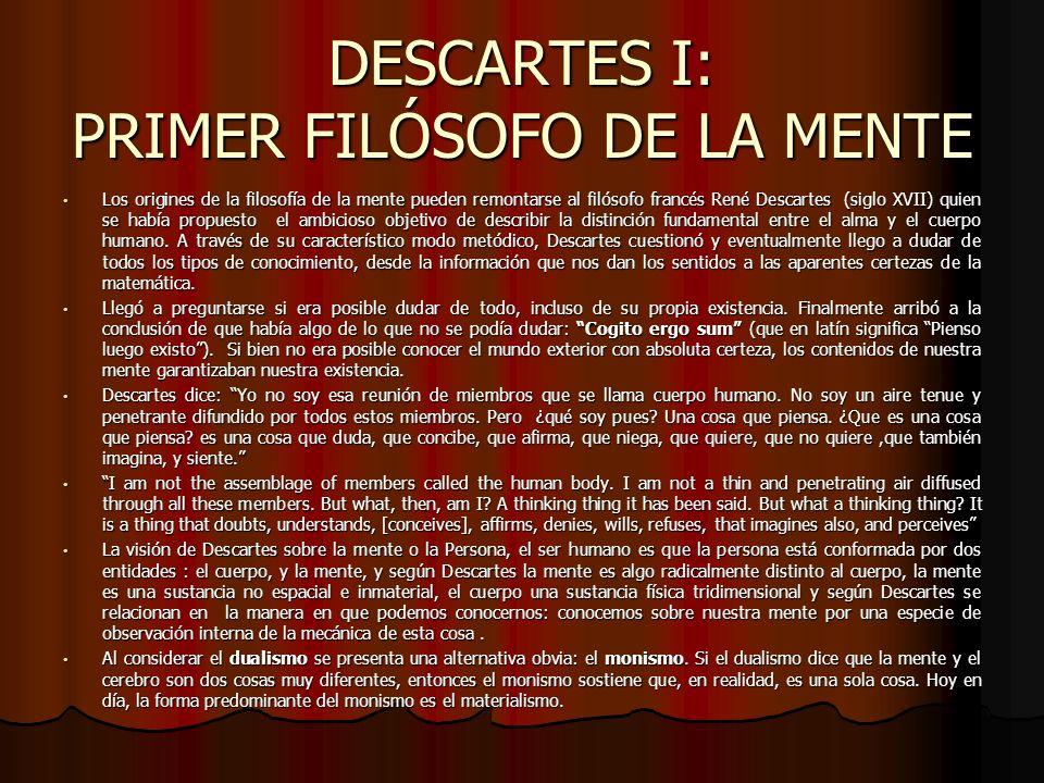 DESCARTES I: PRIMER FILÓSOFO DE LA MENTE