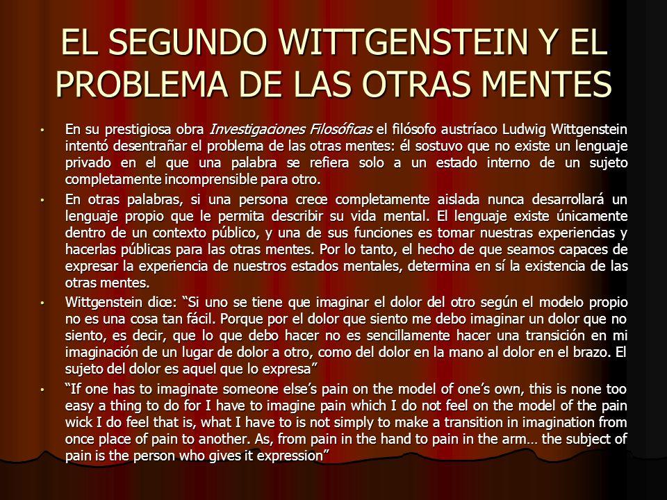 EL SEGUNDO WITTGENSTEIN Y EL PROBLEMA DE LAS OTRAS MENTES