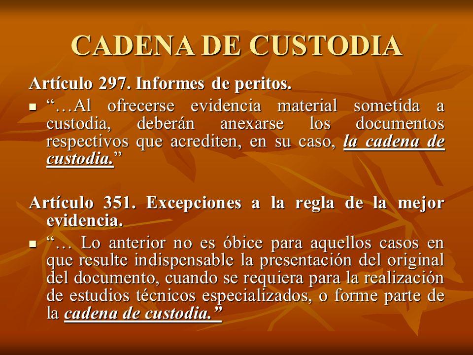 CADENA DE CUSTODIA Artículo 297. Informes de peritos.