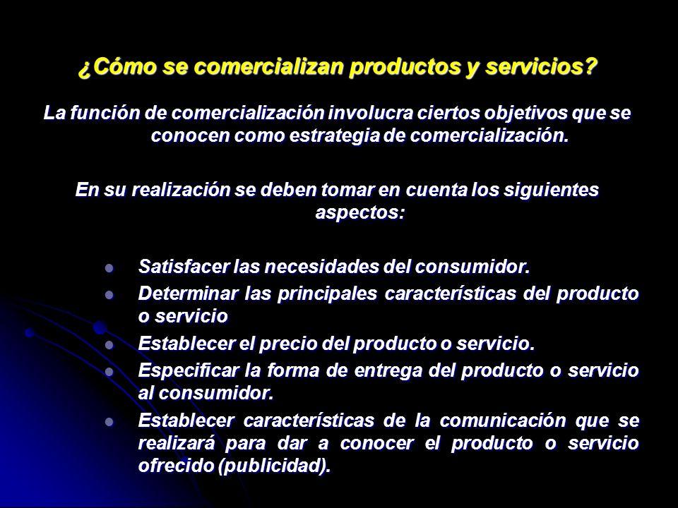 ¿Cómo se comercializan productos y servicios