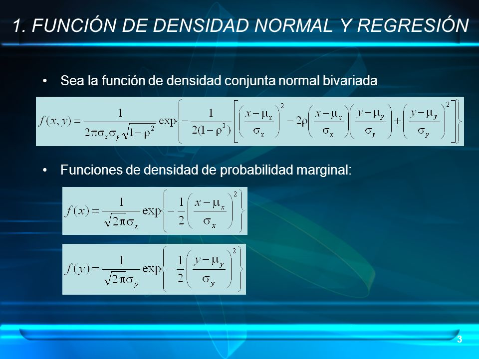 1. FUNCIÓN DE DENSIDAD NORMAL Y REGRESIÓN