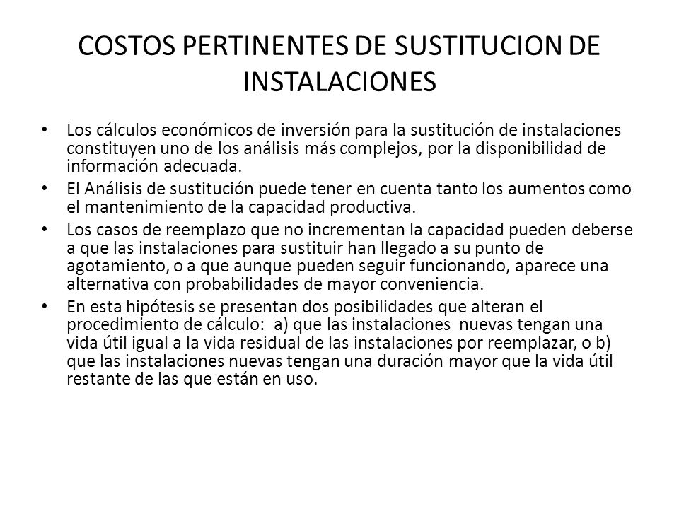 COSTOS PERTINENTES DE SUSTITUCION DE INSTALACIONES