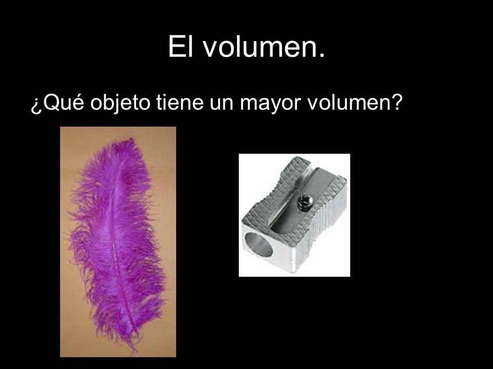 El volumen. ¿Qué objeto tiene un mayor volumen