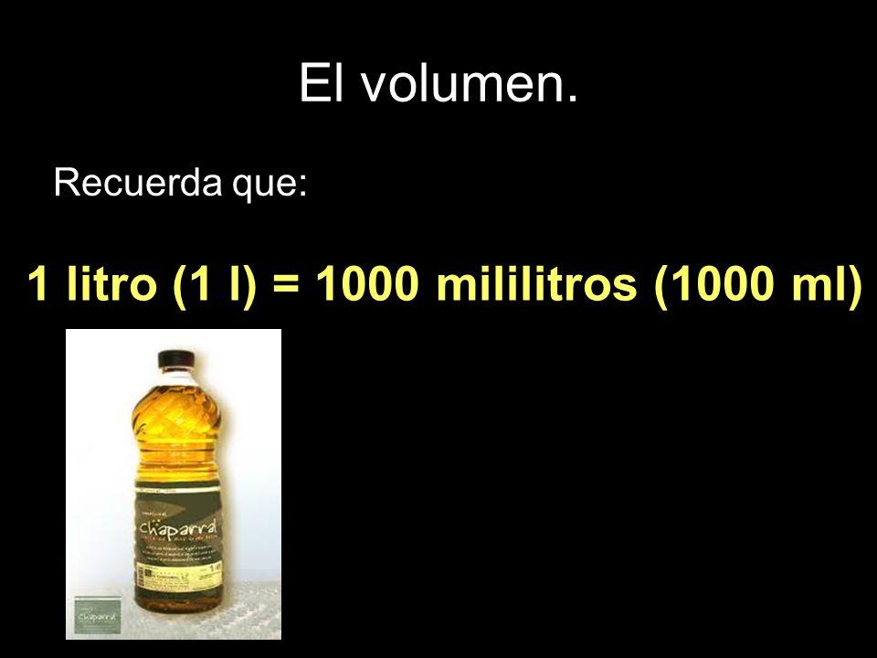 1 litro (1 l) = 1000 mililitros (1000 ml)