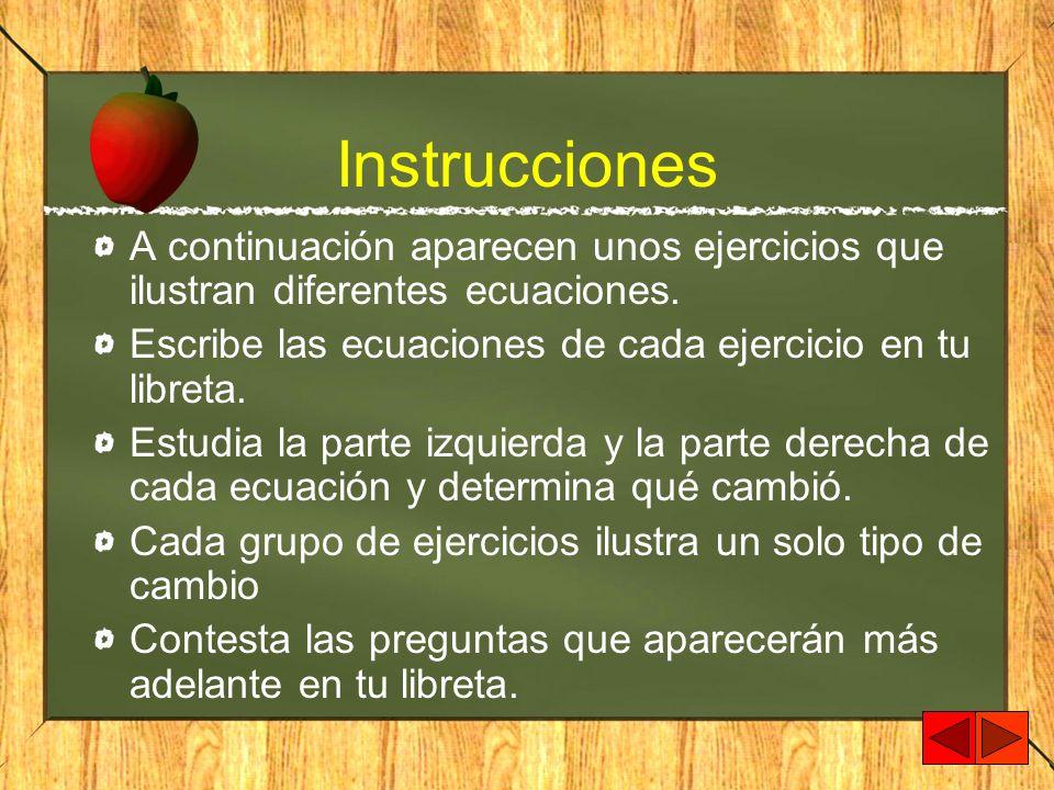 InstruccionesA continuación aparecen unos ejercicios que ilustran diferentes ecuaciones. Escribe las ecuaciones de cada ejercicio en tu libreta.