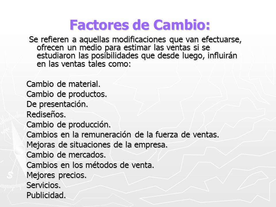 Factores de Cambio: