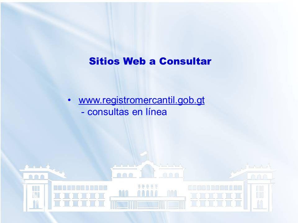 Sitios Web a Consultar www.registromercantil.gob.gt - consultas en línea