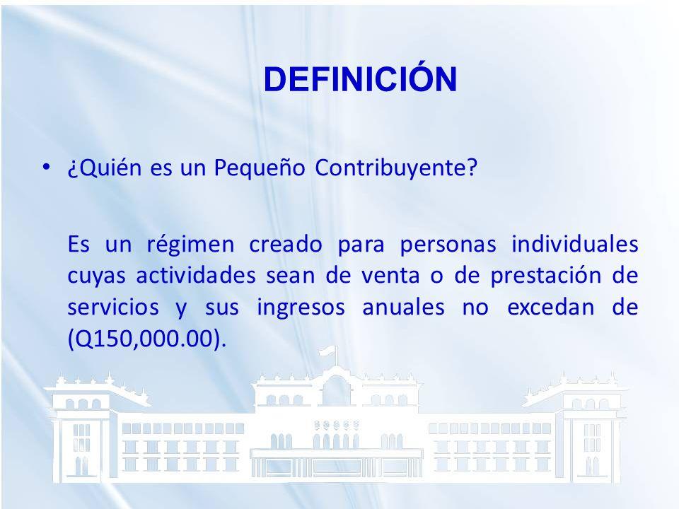 DEFINICIÓN ¿Quién es un Pequeño Contribuyente