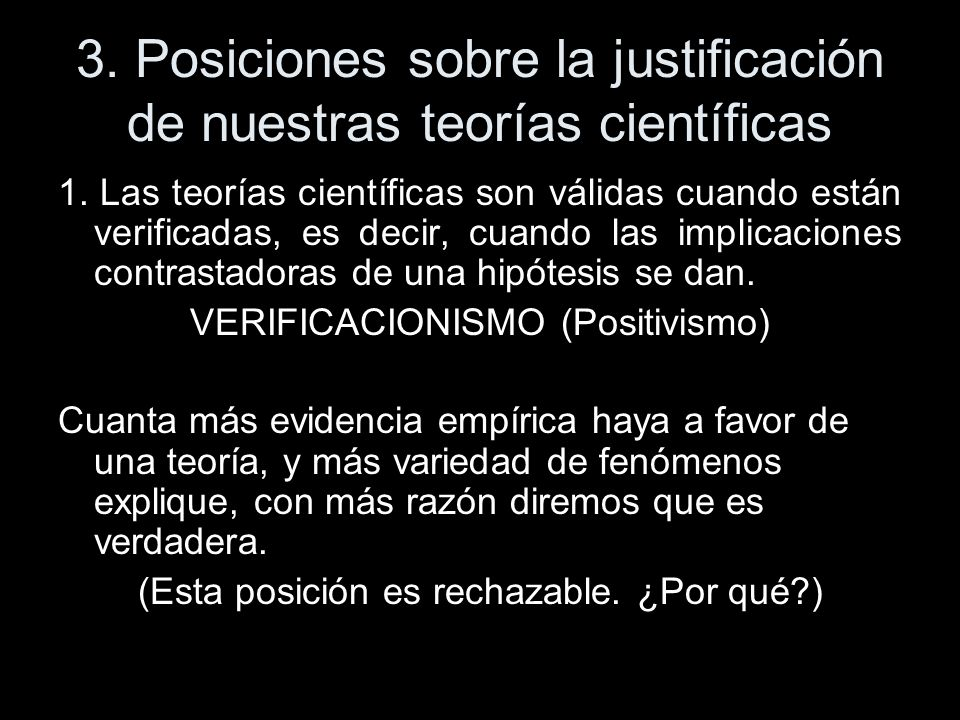 3. Posiciones sobre la justificación de nuestras teorías científicas